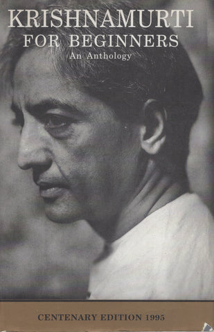 Krishnamurti for Beginners by Jiddu Krishnamurti