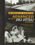 Advanced Brazilian Jiujitsu Techniques by Marcelo Garcia