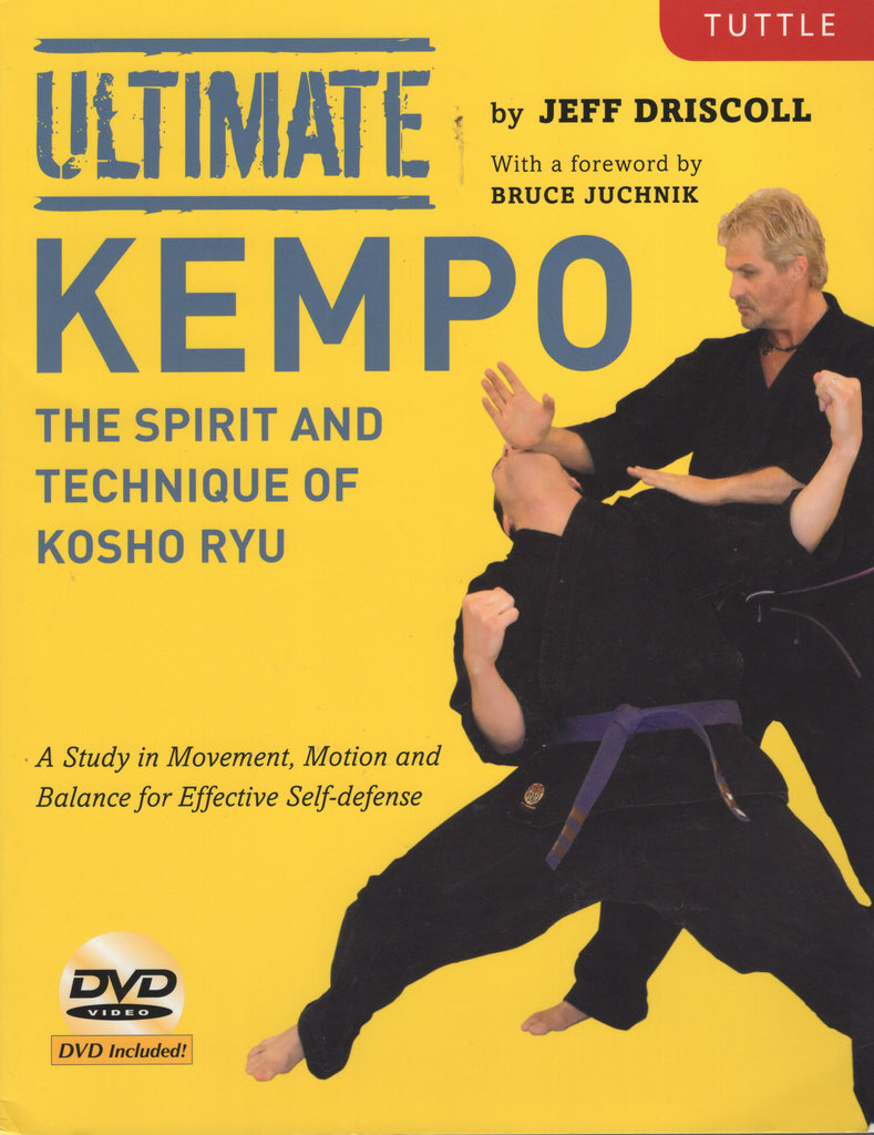 Ultimate Kempo: The Spirit and Technique of Kosho Ryu by Jeff Driscoll