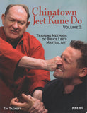 Chinatown Jeet Kune Do, Volume 2 by Tim Tackett Training Methods of Bruce Lee's