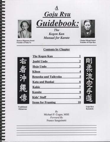 A Goju Ryu Guidebook: The Kogen Kan Manual for Karate by Franco Sanguinetti, Michael P. Cogan MSE