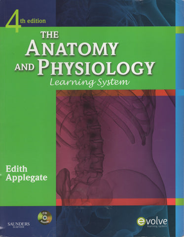 The Anatomy and Physiology Learning System 4th Edition by Edith Applegate MS