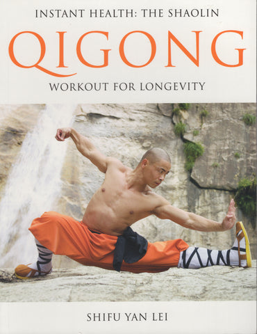 Instant Health: The Shaolin Qigong Workout For Longevity by Shifu Yan Lei