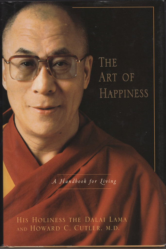 The Art of Happiness A Handbook for Living By The Dalai Lama