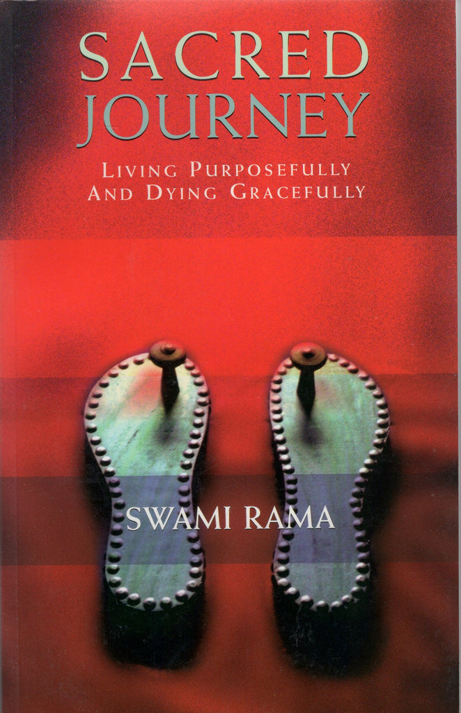 Sacred Journey: Living Purposefully and Dying Gracefully By Swami Rama