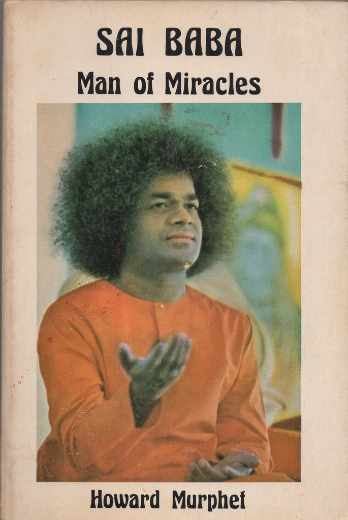 Sai Baba Man of Miracles by Howard Murphet