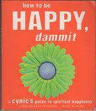 How to be Happy,  dammit by Karen Salmansohn