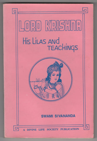 Lord Krishna His Lilas and Teachings By Swami Sivananda