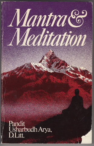 Mantra and Meditation by D. Lih and Pandit Usharbudh Arya