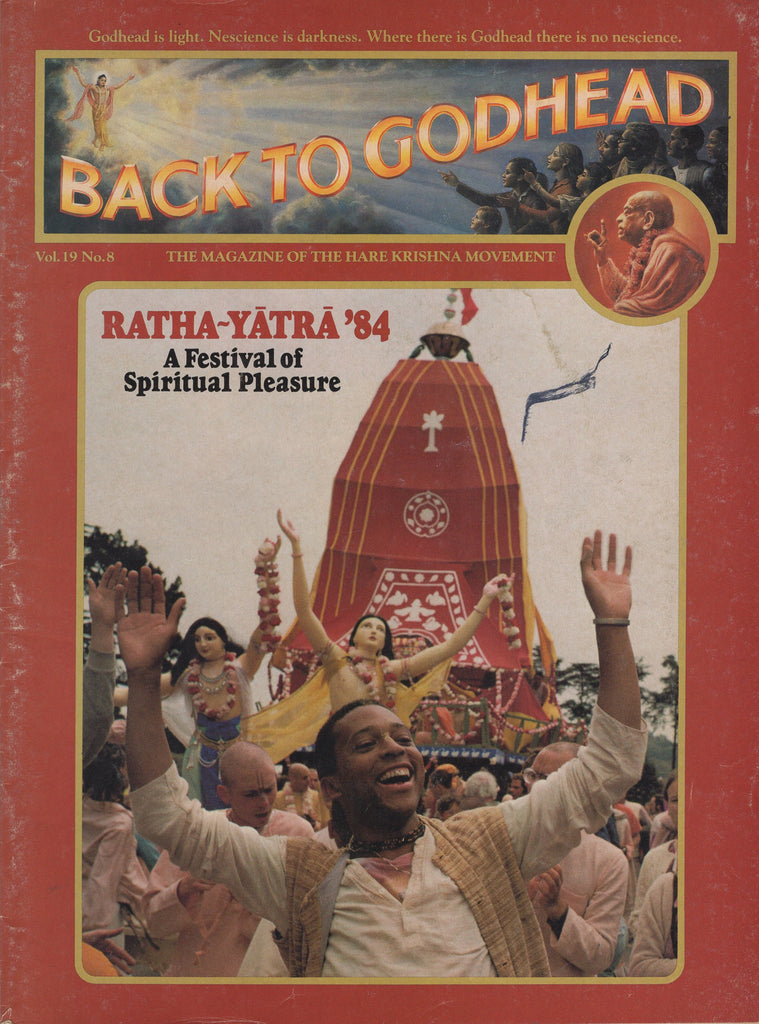 Back To Godhead Hare Krishna Magazine Ratha-Yatra '84 1984 Vol. 19 No. 8
