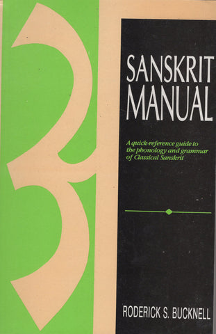 Sanskrit Manual by Roderick S. Bucknell
