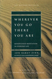 Wherever You Go There You Are by Jon Kabat Zinn Mindfulness Meditation In Every