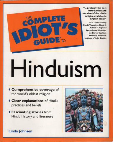 The complete Idiot's Guide to Hinduism by Linda Johnsen