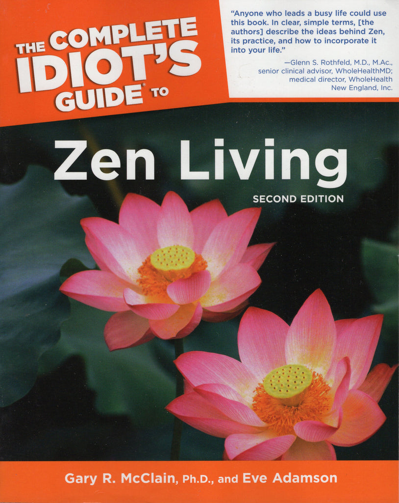 The Complete Idiot's Guide to Zen Living, 2nd Edition by  Gary R. McClain