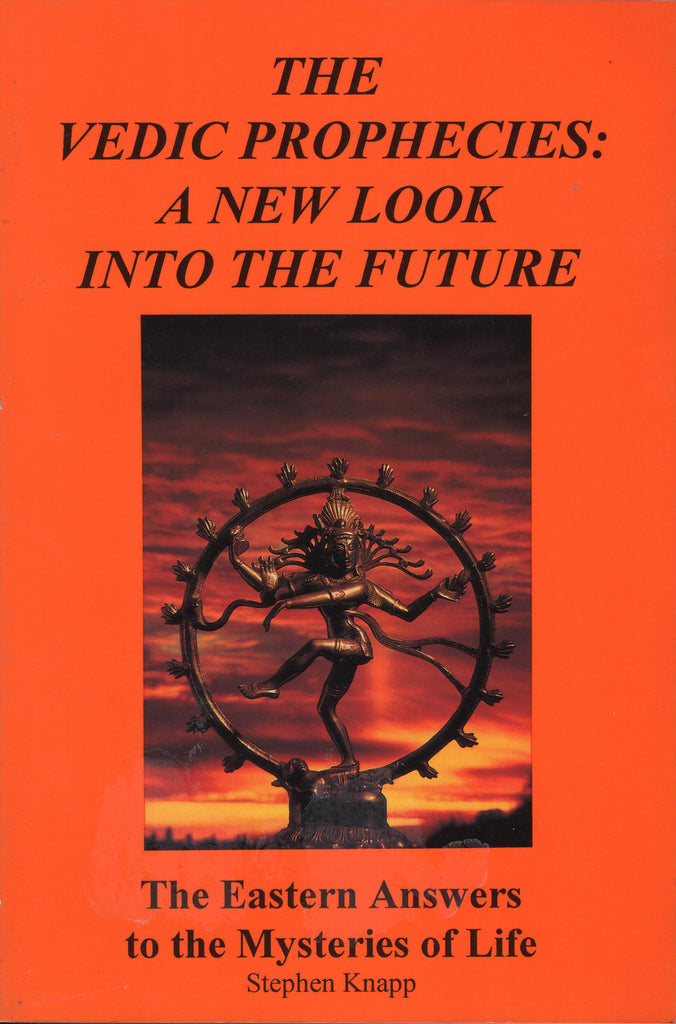 The Vedic Prophecies: A new look into the future by Stephen Knapp