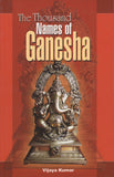The Thousand Names of Ganesha by Vijaya Kumar