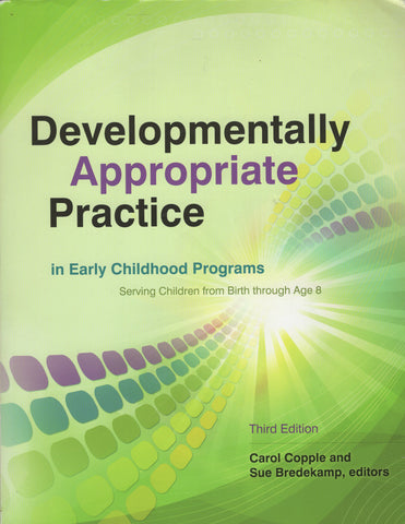 Developmentally Appropriate Practice in Early Childhood Programs by Carol Copple