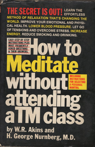 How to Meditate Without Attending a TM Class by W. R. Akins