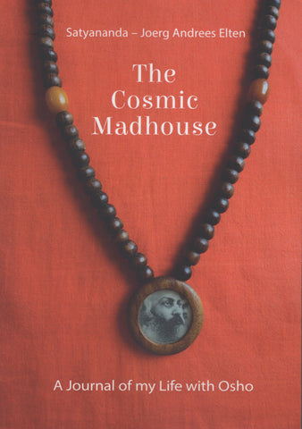 The Cosmic Madhouse by Joerg Andrees Elten / Satyananda