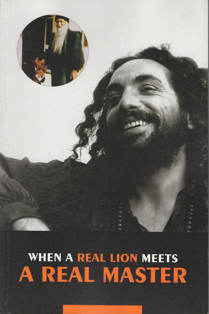 When a Real Lion Meets a Real Master by Swami Swatantra Sarjano