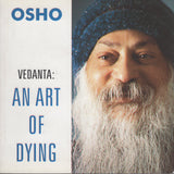 Vedanta : An Art Of Dying by Osho