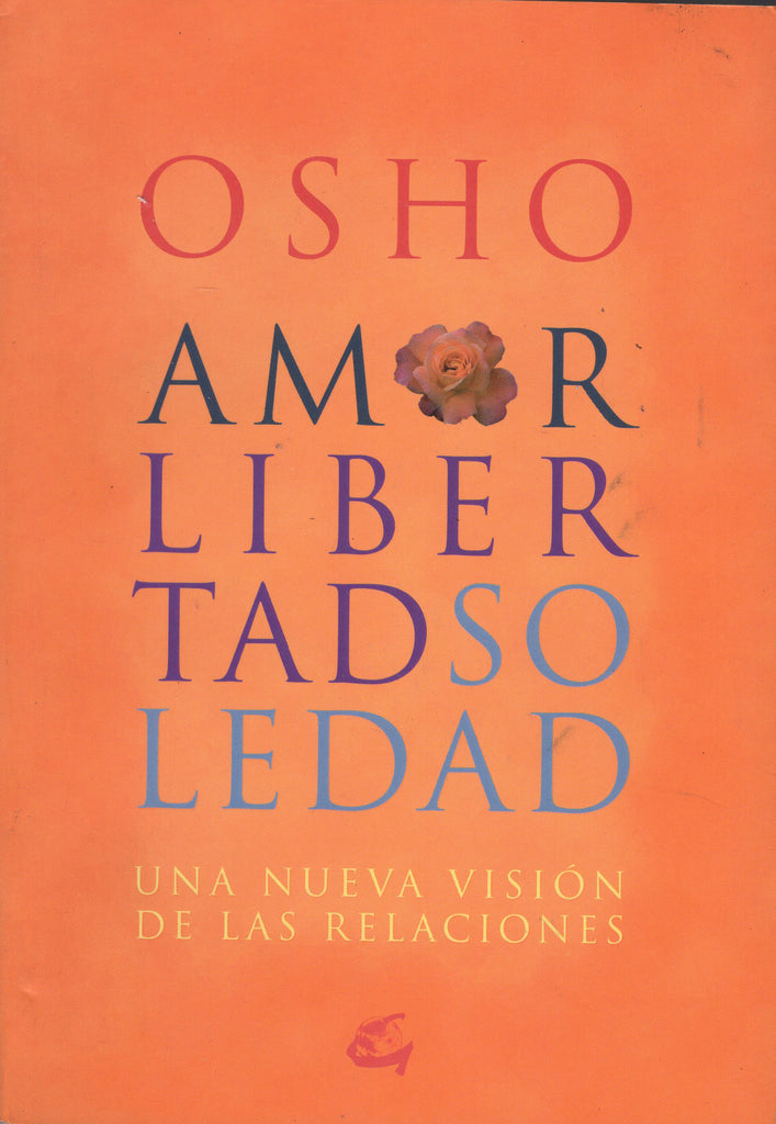 Amor, libertad, soledad by Osho Spanish Edition Paperback – February 1, 2009