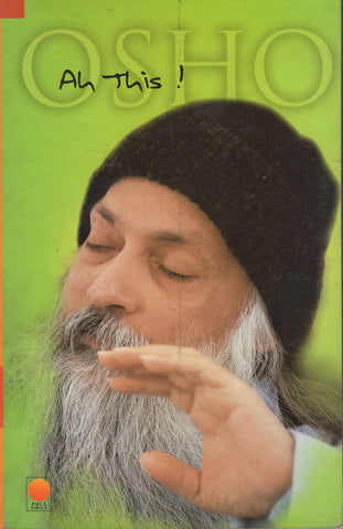 Ah This! by Osho