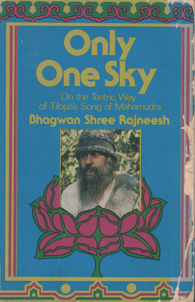 Only One Sky: On the Tantric Way of Tilopa's Song of Mahamudra by Osho