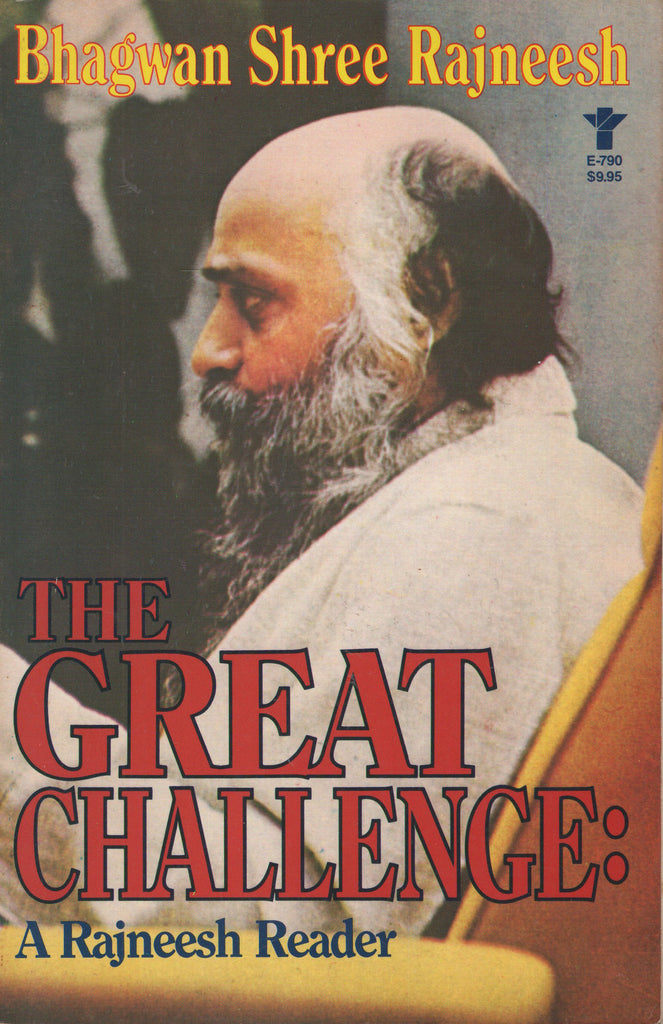The Great Challenge: A Rajneesh Reader by Osho