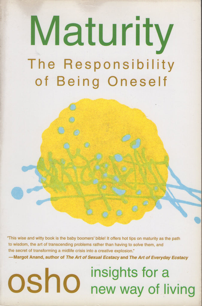 Maturity: The Responsibility of Being Oneself by Osho Bhagwan Shree Rajneesh