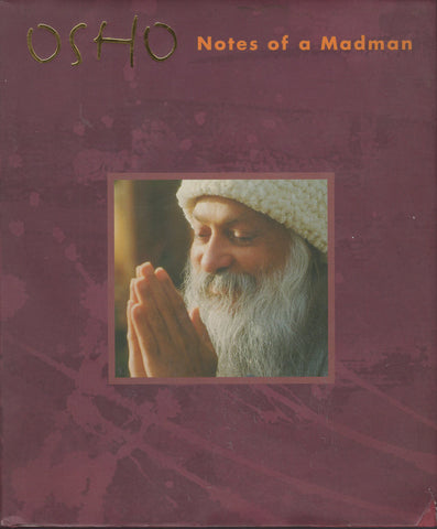 Notes of a Madman by Osho