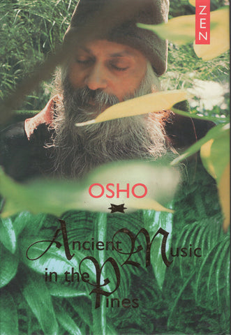 Ancient Music in the Pines by Osho 1998