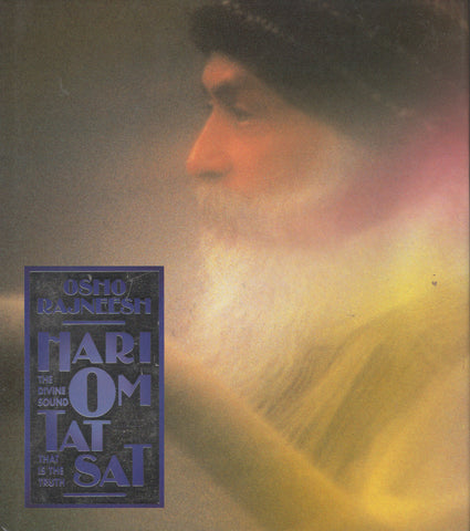 Hari Om Tat Sat The Divine Sound - That Is the Truth by Osho