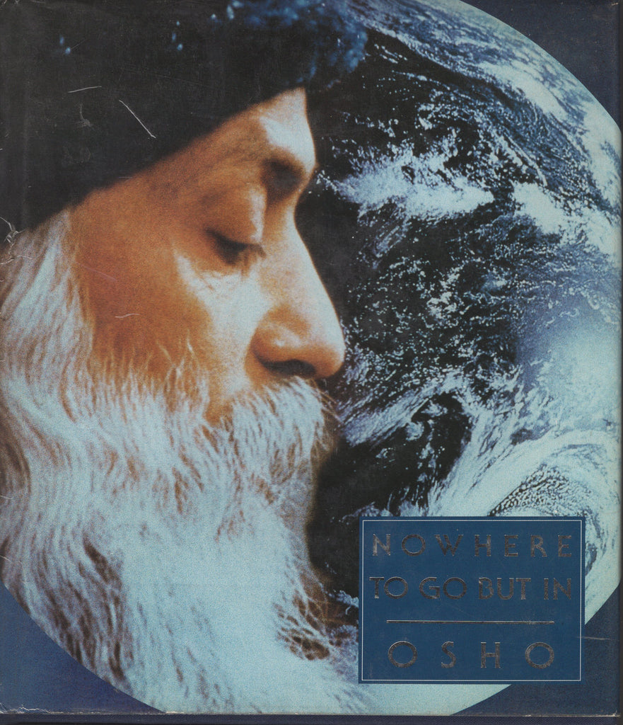 Nowhere To Go But In by Osho - Hardcover