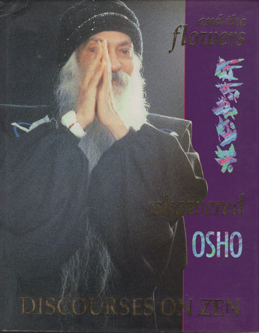 And the Flowers Showered by Osho - Hardcover