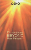 Dimensions beyond the Known by Osho 2010