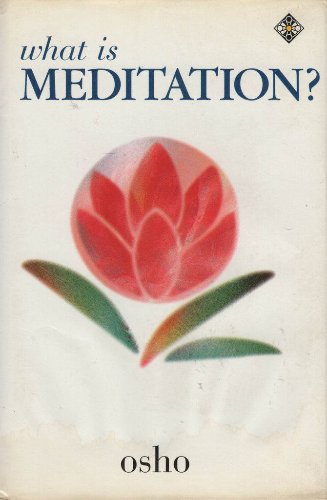 What Is Meditation? by Osho - Hardcover