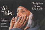 Ah This! Responses to Disciples' and Visitors' by Osho - Paperback 1982
