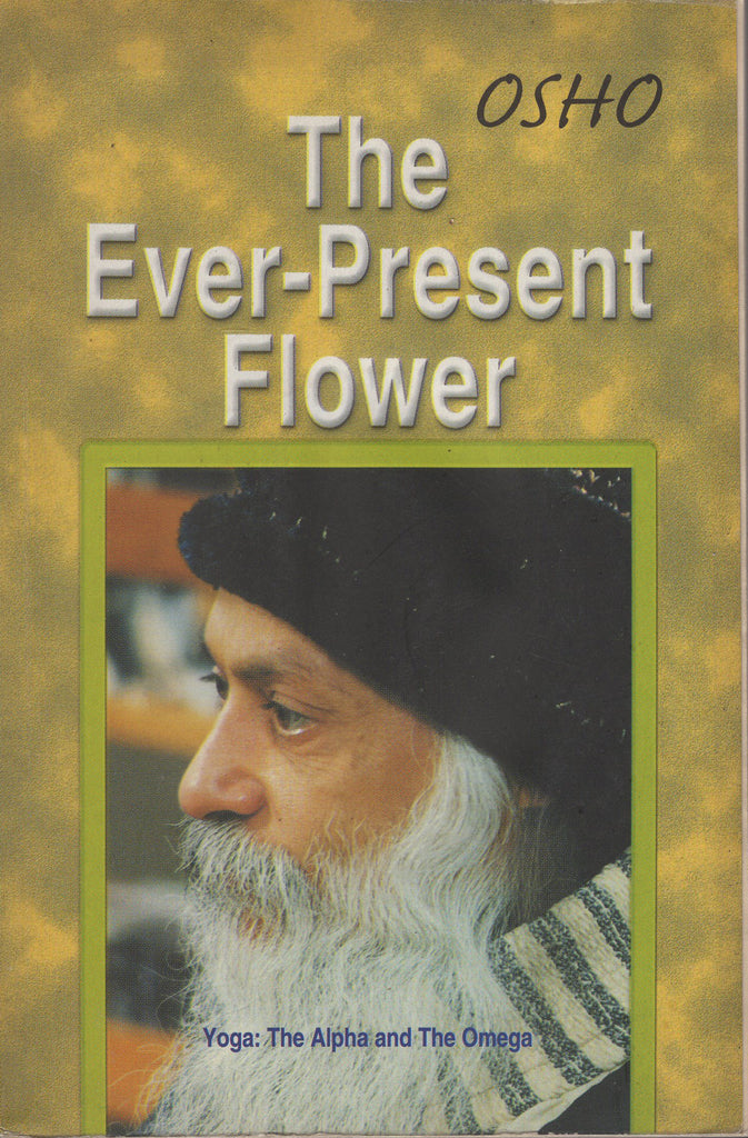 The Ever-Present Flower by Osho - Paperback Bhagwan Shree Rajneesh