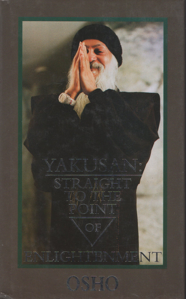 Yakusan: Straight to the point of enlightenment by Osho - Hardcover