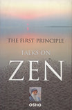 The First Principle: Talks On Zen by Osho Bhagwan Rajneesh - Paperback