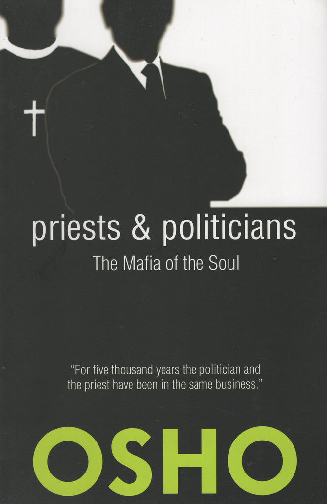 Priests and Politicians: The Mafia of the Soul by Osho - Paperback