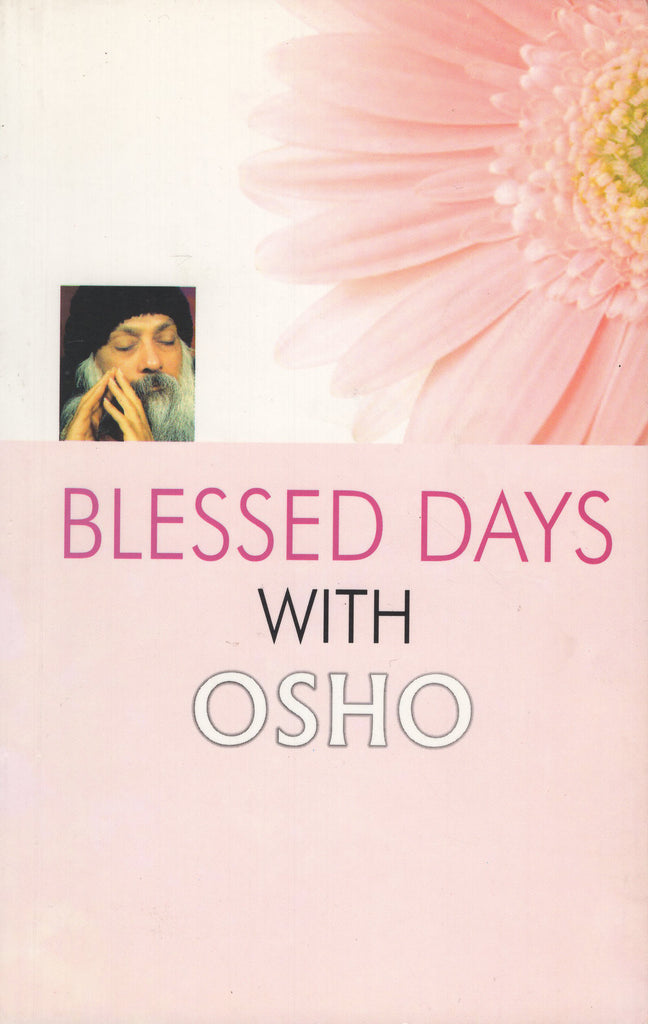 Blessed days with Osho by Ageh Bharti