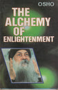 The Alchemy of Enlightenment by Osho Bhagwan Shree Rajneesh
