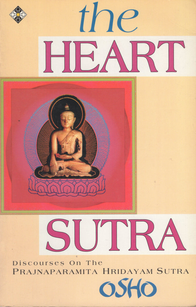 The Heart Sutra Discourses on the Prajnaparamita Hridayam Sutra by Osho Bhagwan
