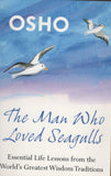 The Man Who Loved Seagulls by Osho Bhagwan Shree Rajneesh