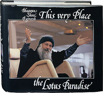 This Very Place The Lotus Paradise RARE First Edition 1984 by Osho Bhagwan Shree