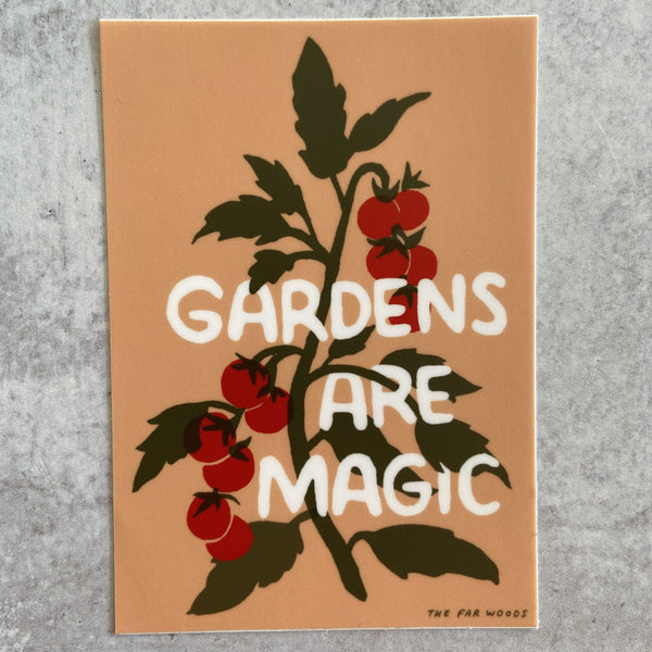 Sticker - Gardens are Magic