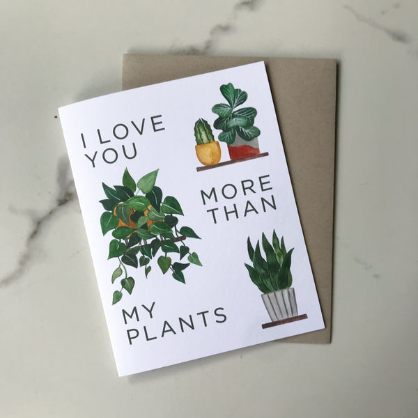 I Love You More Than My Plants Card