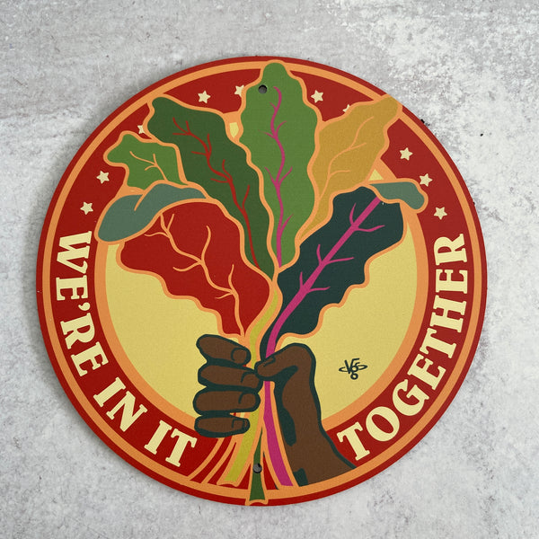 Garden Sign - We're In It Together